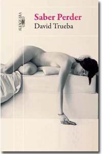 Saber perder. David Trueba