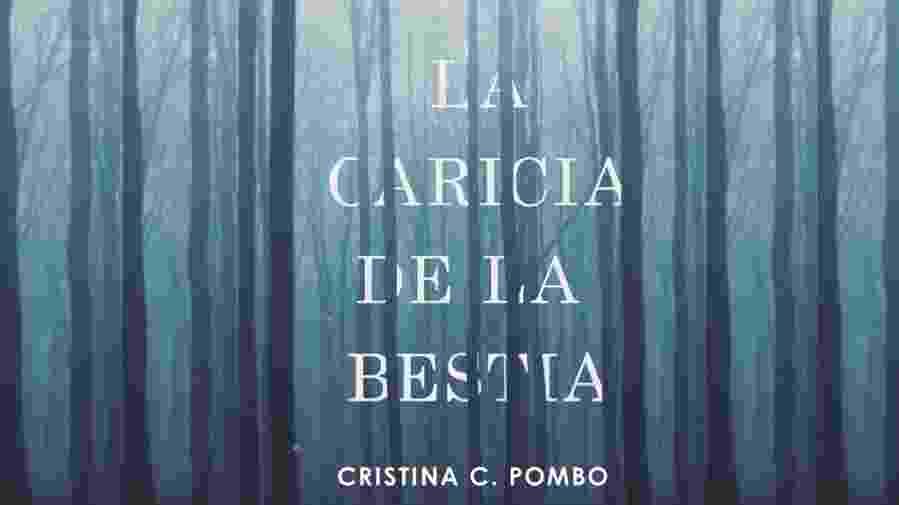 La caricia de la bestia, Cristina Pombo