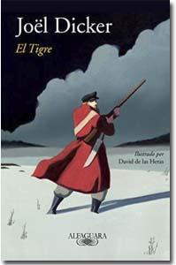 El tigre, Joël Dicker Me encanta leer