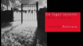 Un lugar incierto, Fred Vargas